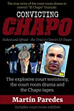 Convicting Chapo: Naked and Afraid - the Trial to Convict El Chapo