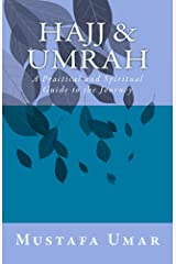 Hajj & Umrah: A Practical and Spiritual Guide to the Journey Kindle Edition