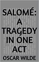 Salomé: A Tragedy in One Act