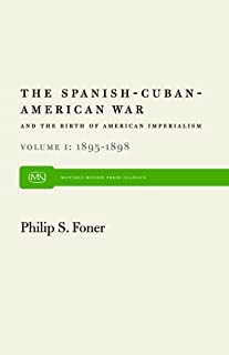 The Spanish-Cuban-American War and the Birth of American Imperialism, Vol. 1 1895-1898 (Modern reader)