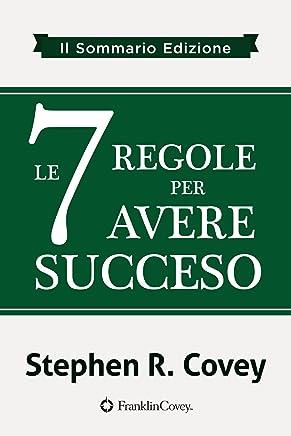 Le 7 Abitudini Della Gente Altamente Efficace: Snapshots Edition