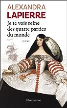 Je te vois reine des quatre parties du monde: L'épopée de Doña Isabel Barreto, Conquistadora des Mers du Sud, Première et seule femme amirale de l'armada espagnole (FICTION FRANCAI) (French Edition)