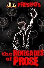 FTB Presents: The Renegades of Prose