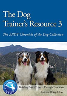 THE DOG TRAINER'S RESOURCE 3: APDT CHRONICLE OF THE DOG COLLECTION