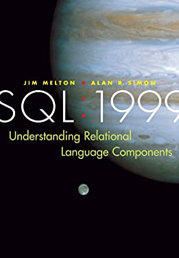 SQL: 1999: Understanding Relational Language Components (The Morgan Kaufmann Series in Data Management Systems)