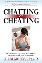 Chatting or Cheating: How to Detect Infidelity, Rebuild Love, and Affair-Proof Your Relationship