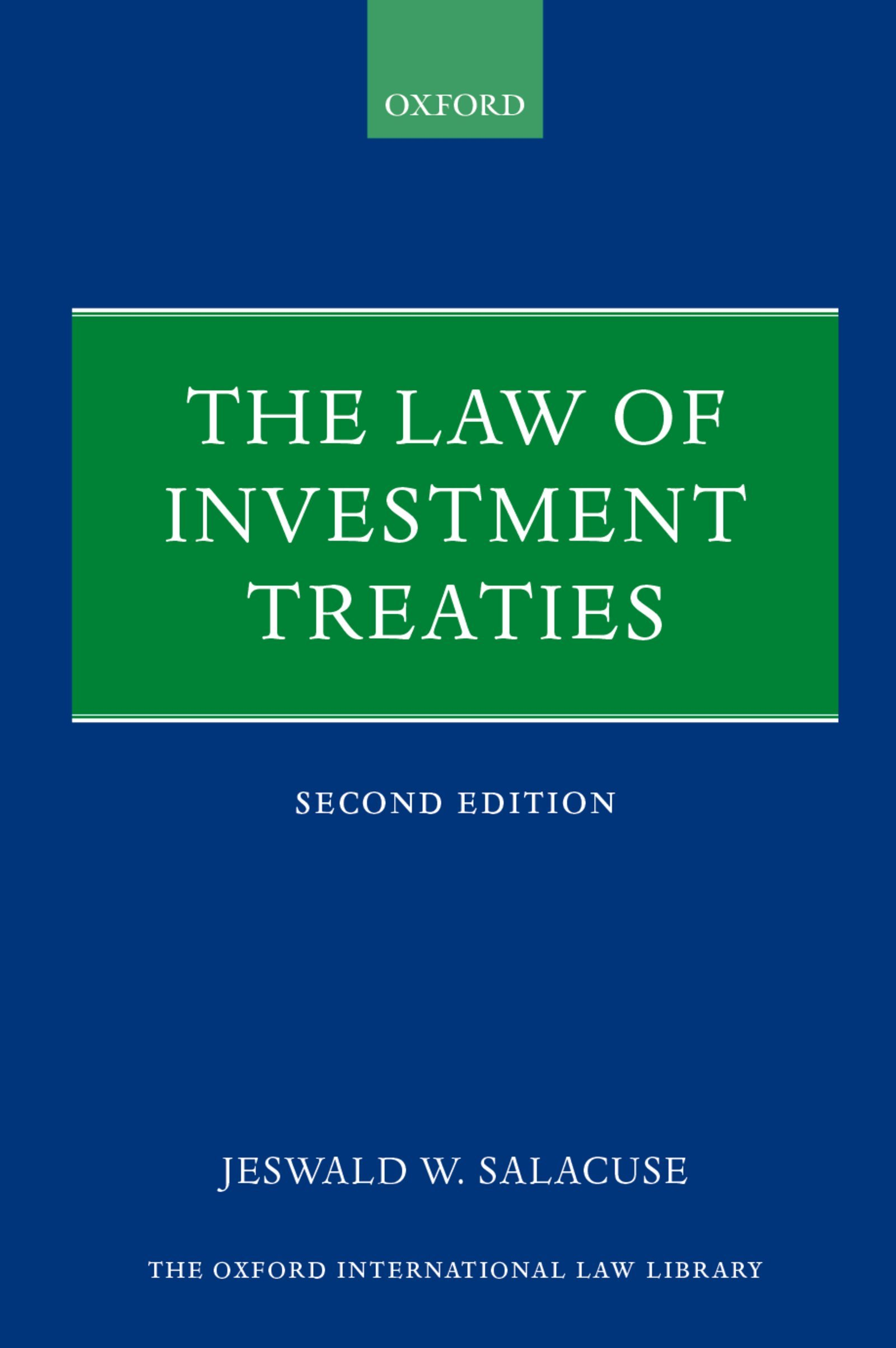The Law of Investment Treaties (Oxford International Law Library)