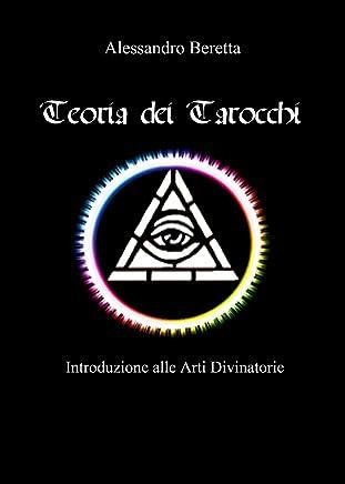 Teoria dei Tarocchi: Introduzione alle Arti Divinatorie