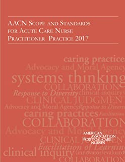 AACN Scope and Standards for Acute Care Nurse Practitioner Practice 2017