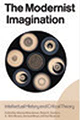 The Modernist Imagination: Intellectual History and Critical Theory (English Edition) Format Kindle