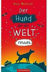 Der Hund, der die Welt rettet (German Edition) Kindle Edition