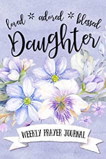Loved Adored Blessed Daughter Weekly Prayer Journal