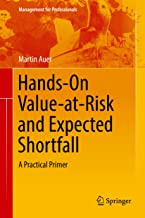 Hands-On Value-at-Risk and Expected Shortfall: A Practical Primer (Management for Professionals)