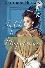 An Ode to Magnificence: An 18th Century Historical Romance Kindle Edition