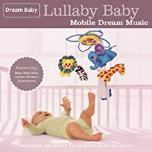 Lullaby Baby: Mobile Dream Music