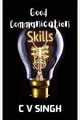 Communication Skills : Good Communication Skills Kindle Edition