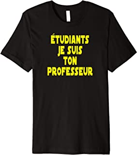 STUDENTS I AM YOUR TEACHER (FRENCH) T-SHIRT