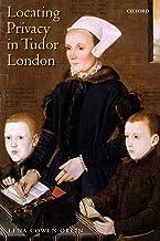Locating Privacy in Tudor London