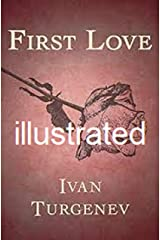 First Love illustrated Kindle Edition