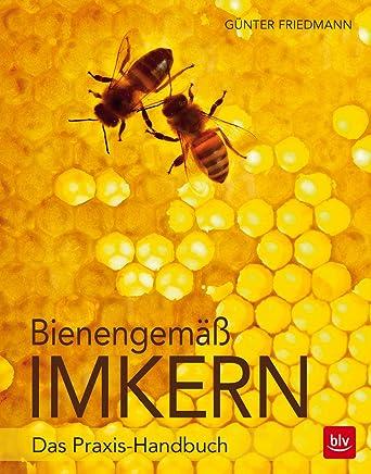 Bienengeäß ikern Das PraxisHandbuch BLVGünter Friedmann,Angelika Sust