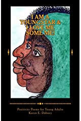 I am a YoungStar and I Love Me Some ME!: Positivity Poems! Young Adult Version (The YoungStar Series Book 1) Kindle Edition