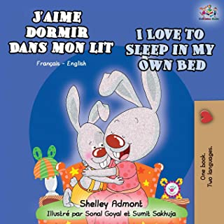 J'aime dormir dans mon lit I Love to Sleep in My Own Bed: French English Bilingual Book