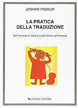 Scaricare Libri La pratica della traduzione. Dal francese in italiano e dall'italiano in francese PDF