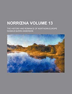 Norr Na Volume 13; The History and Romance of Northern Europe