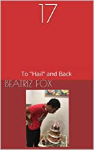 """17: To """"Hail"""" and Back (Chris Will - The Story of a Boy and Autism Unawareness Book 2)"""