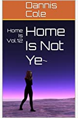Home Is Not Ye~: Home Is Vol.12 Kindle Edition