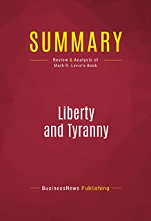 Summary: Liberty and Tyranny: Review and Analysis of Mark R. Levin's Book