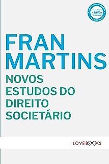 Novos Estudos do Direito Societário: Sociedades Anônimas e Sociedades por Quotas