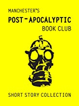 Manchester's Post Apocalyptic Book Club Short Story Collection