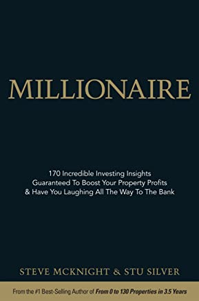 Millionaire: 170 Incredible Investing Insights Guaranteed To Boost Your Property Profits & Have You Laughing All The Way To The Bank