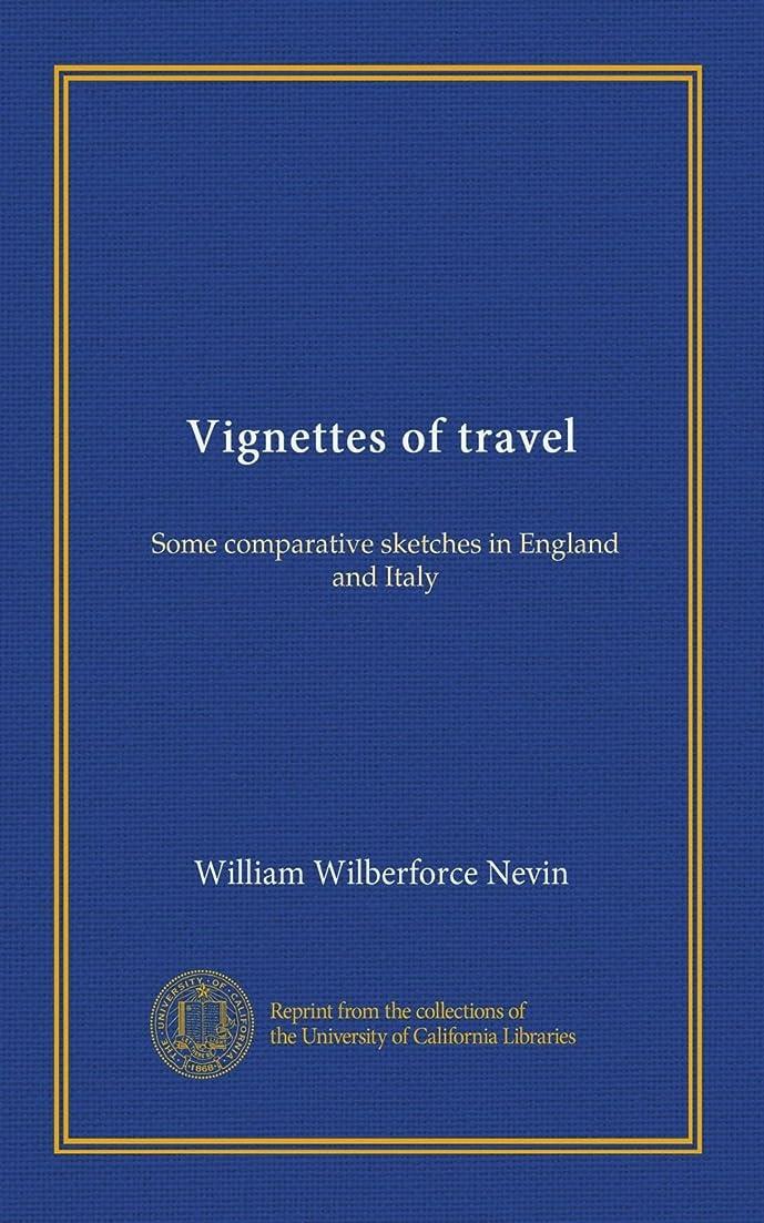 信条しがみつくリビジョンVignettes of travel: Some comparative sketches in England and Italy