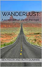 Wanderlust:: A scrapbook of life on the road