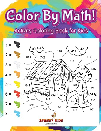 Color By Math! Activity Coloring Book for Kids: Speedy Kids ...
