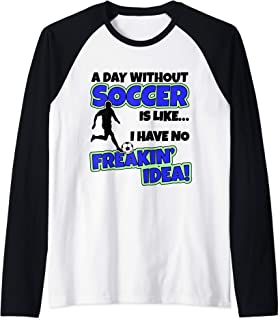 Funny Soccer Gift For Kids - A Day Without Soccer  Raglan Baseball Tee
