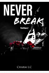 Never Break Partition 2: Une new romance musicale, sensuelle et addictive Format Kindle