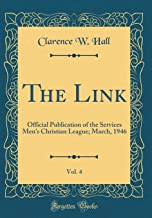 The Link, Vol. 4: Official Publication of the Services Men's Christian League; March, 1946 (Classic Reprint)
