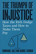 表紙: The Triumph of Injustice: How the Rich Dodge Taxes and How to Make Them Pay (English Edition) | Emmanuel Saez