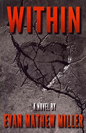 [(Within)] [By (author) Evan Mathew Miller] published on (March, 2014)