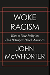 Woke Racism: How a New Religion Has Betrayed Black America Kindle Edition