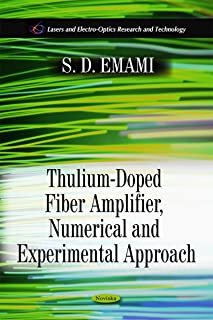 Thulium-Doped Fiber Amplifier, Numerical and Experimental Approach (Lasers and Electro-Optics Research and Technology)