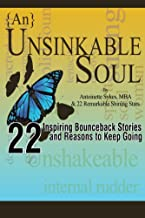 """{An} Unsinkable Soul: 22 Inspiring """"Bounceback"""" Stories and Reasons to Keep Going"""