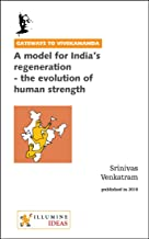 A model for India's regeneration - the evolution of human strength (Gateways to Vivekananda Book 11)
