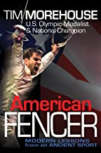 American Fencer - Modern Lessons from an Ancient Sport