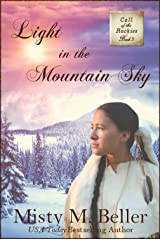 Light in the Mountain Sky (Call of the Rockies series Book 3) Kindle Edition