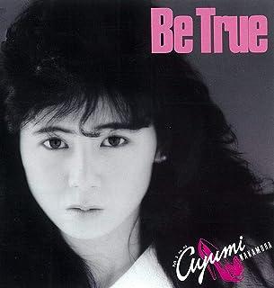 Be True (35周年記念 2019 Remaster)