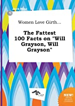 Women Love Girth... the Fattest 100 Facts on Will Grayson, Will Grayson